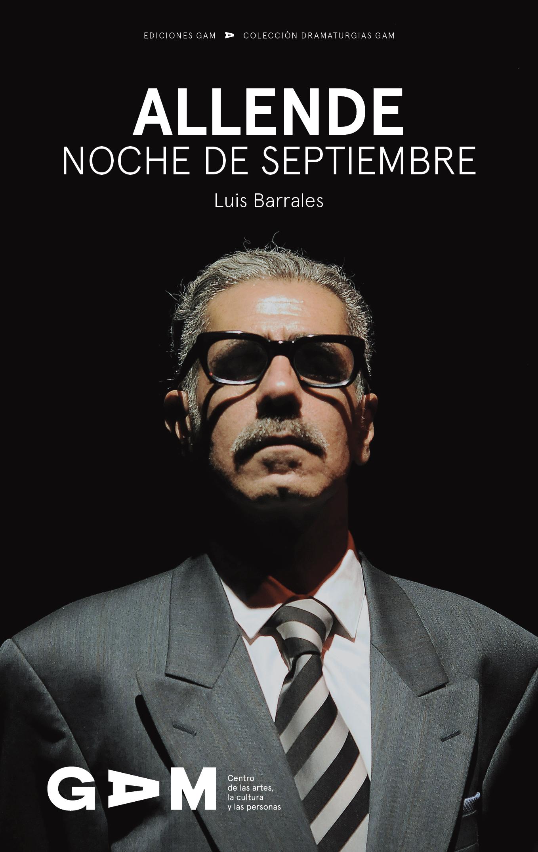 Descarga aquí la versión digital de Allende noche de septiembre, de Luis Barrales