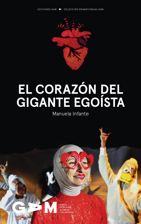 Descarga aquí la versión digital de Corazón del gigante egoísta, de Manuela Infante