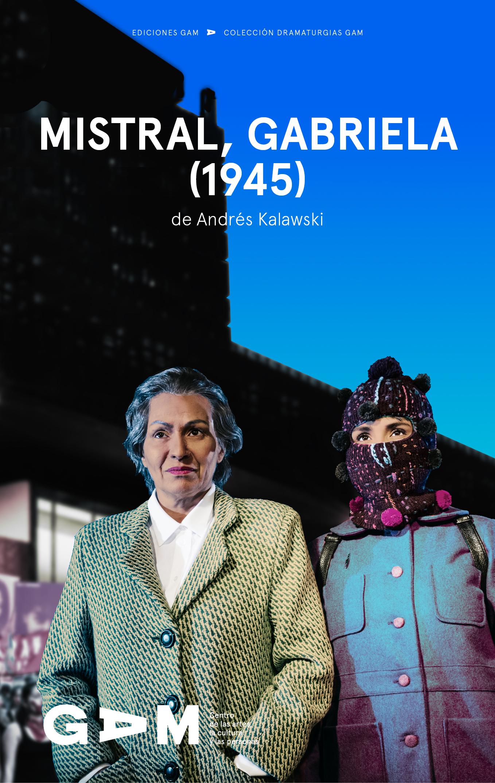 Descarga aquí la versión digital de Mistral Gabriela (1945), de Andrés Kalawski