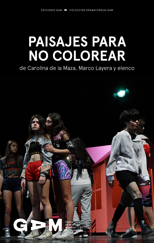 Descarga aquí la versión digital de Paisajes para no colorear, de Carolina de la Maza, Marco Layera y elenco